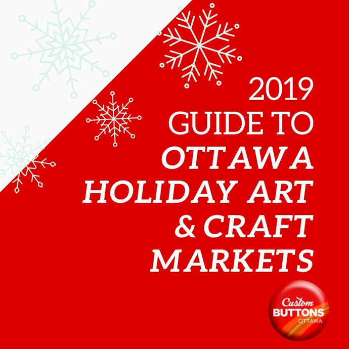 Guide to 2019 Holiday Art & Craft Markets Ottawa