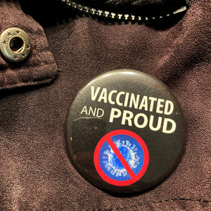 Vaccinated and Proud buttons