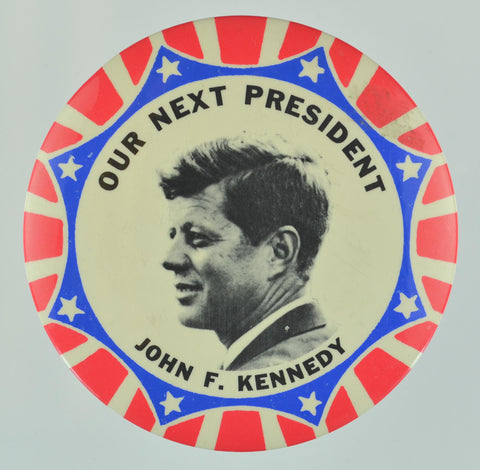 Our Next President Pinback Button JFK