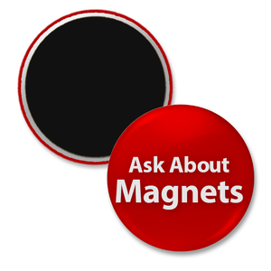 Ask about fridge magnets and ceramic magnet back buttons for 7/8 inch buttons