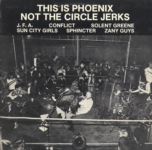 This Is Phoenix, Not The Circle Jerks (1984, Compilation)