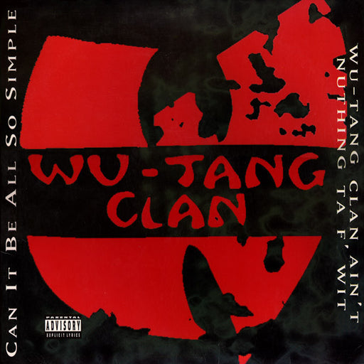 Can It Be All So Simple / Wu-Tang Clan Ain't Nuthing Ta F' Wit 12""