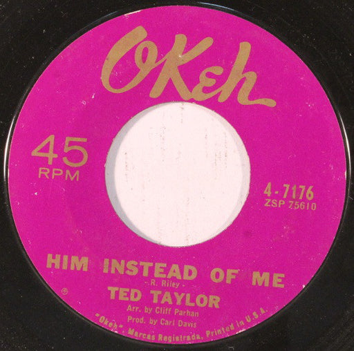 Him Instead Of Me / You Give Me Nothing To Go On 7""