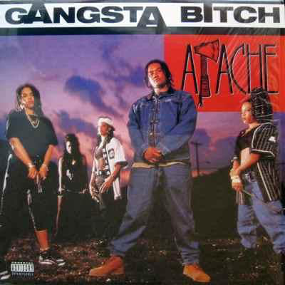 Gangsta Bitch / Apache Ain't Shit 12""