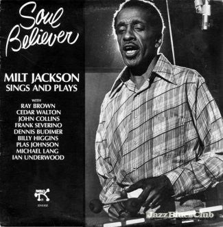 Soul Believer Milt Jackson Sings And Plays