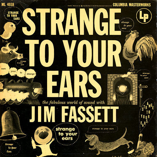 Strange To Your Ears - The Fabulous World Of Sound With Jim Fassett