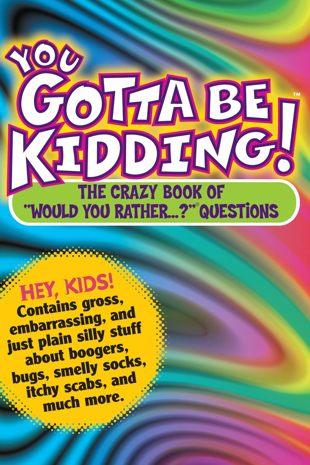 You Gotta Be Kidding! Book
