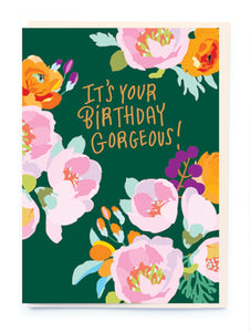 It's Your Birthday Gorgeous Greeting Card