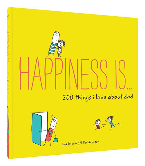 Happiness Is..200 Things I love about Dad