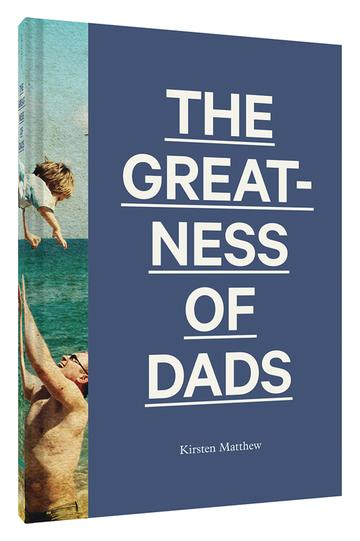 The Greatness of Dads Hardcover Book
