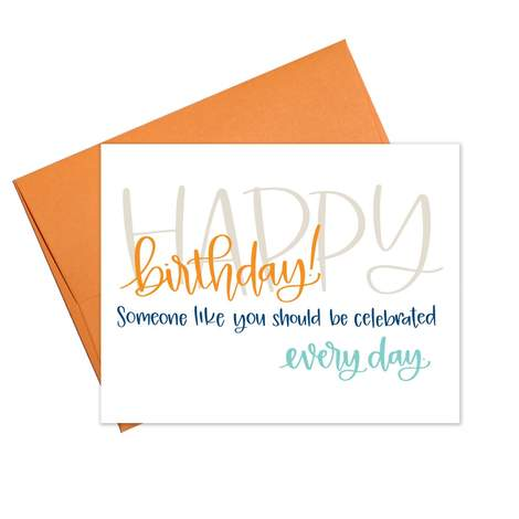 Celebrate Every Day Birthday Greeting Card