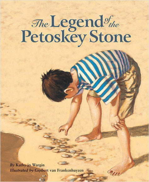 The Legend of the Petoskey Stone Hardcover Book