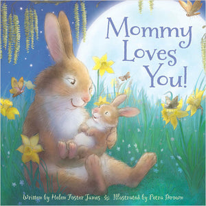 Mommy Loves You Hardcover Book