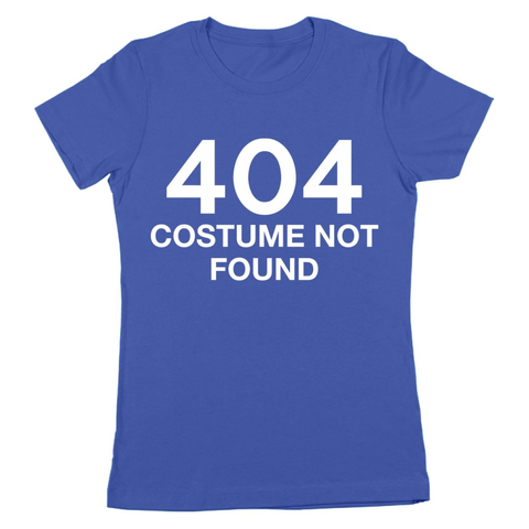 404 Costume Not Found Women's Jr Fit T-Shirt