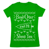 Bend Over And I'll Show You Women's Jr Fit T-Shirt