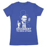 Be Excellent To Each Other Women's Jr Fit T-Shirt