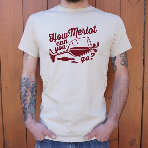 How Merlot Can You Go? T-Shirt (Mens)