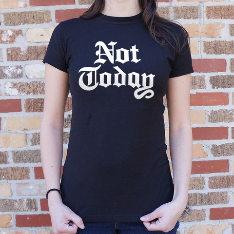 Not Today T-Shirt (Ladies)