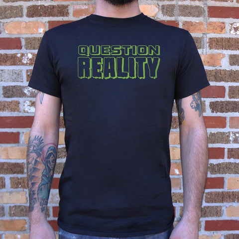 Question Reality T-Shirt (Mens)