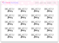 "070 | ""Don't Just Fly, SOAR"" Script Stickers - My Pink Paperie"