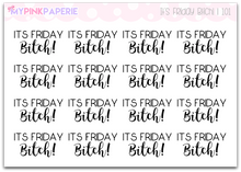 "101 | ""It's Friday Bitch!"" Script Stickers - My Pink Paperie"