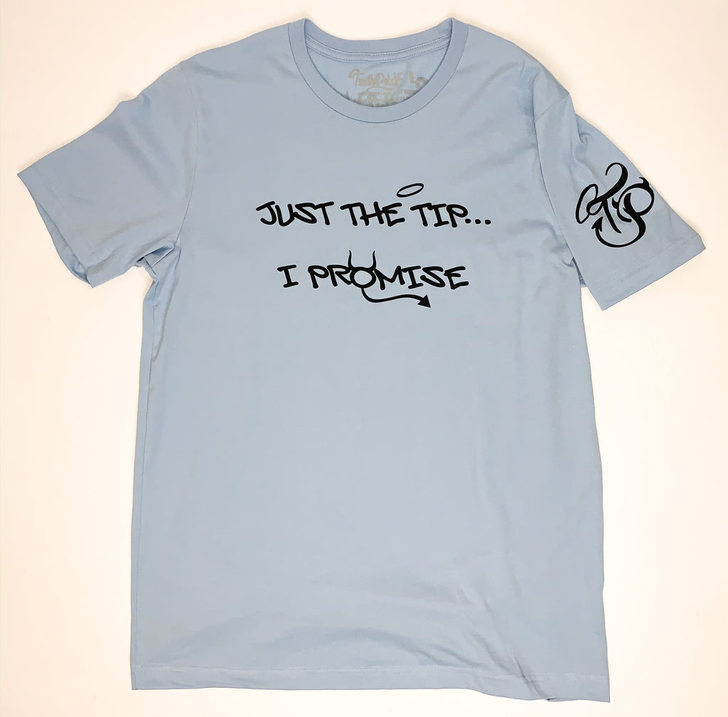 Just The Tip... I Promise-Premium Baby Blue T-Shirt