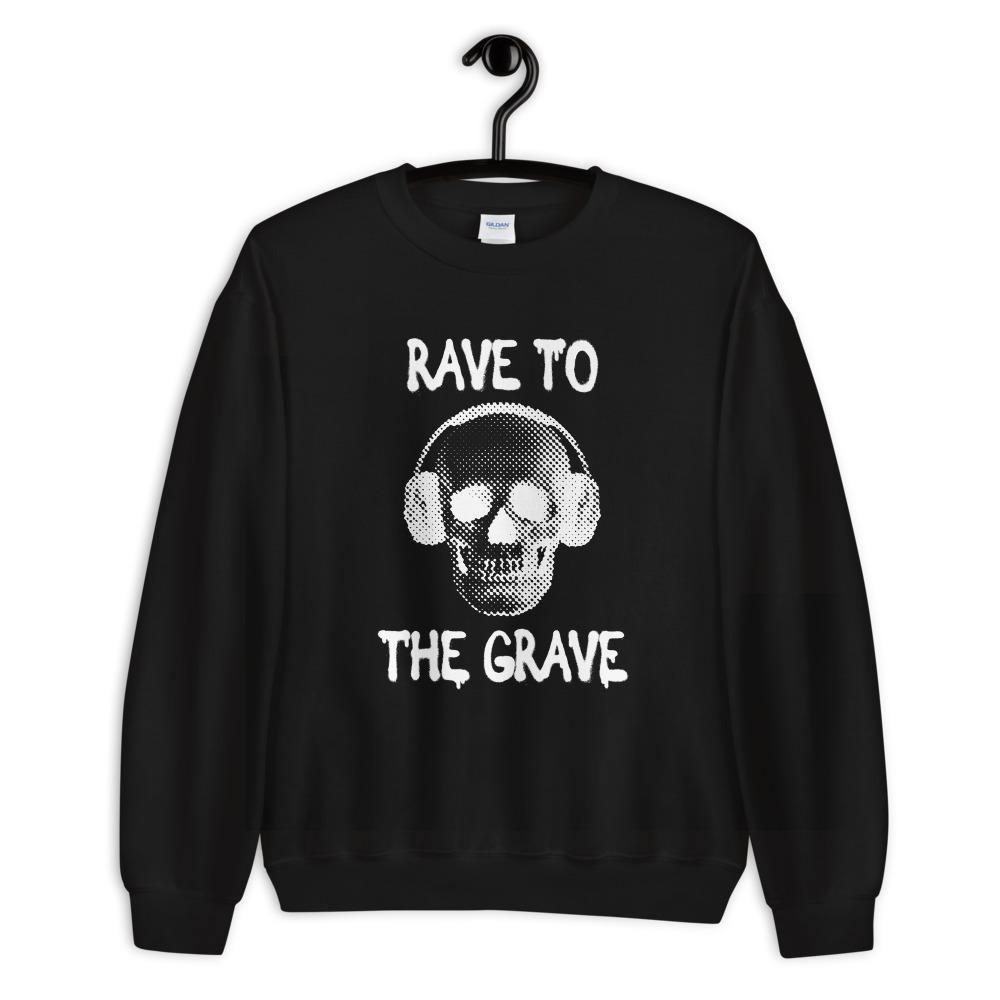 Rave To The Grave Sweatshirt | Techno Outfit