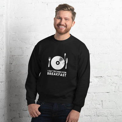 Sweatshirt I Eat Techno For Breakfast