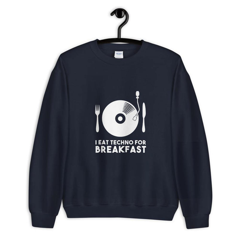 Sweat-shirt I Eat Techno For Breakfast