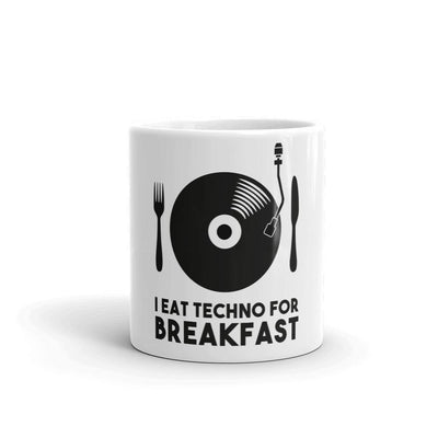 Mug I Eat Techno For Breakfast
