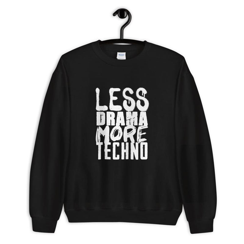 Felpa Less Drama More Techno