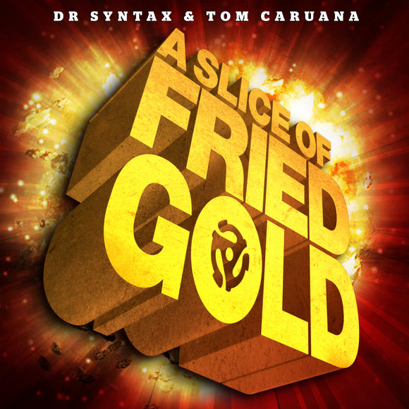 Dr Syntax & Tom Caruana - A Slice Of Fried Gold (CD/Digital)