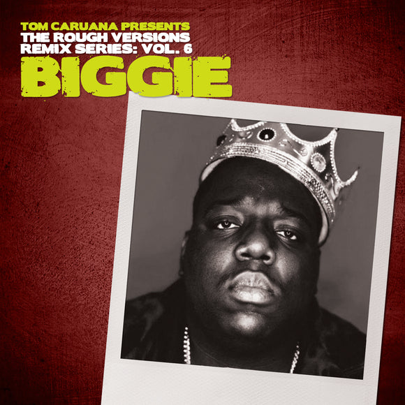 Rough Versions Vol. 6 - BIGGIE (MP3 free, CD £8, Tape £8)