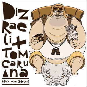 Dizreali & Tom Caruana - White Man Moves
