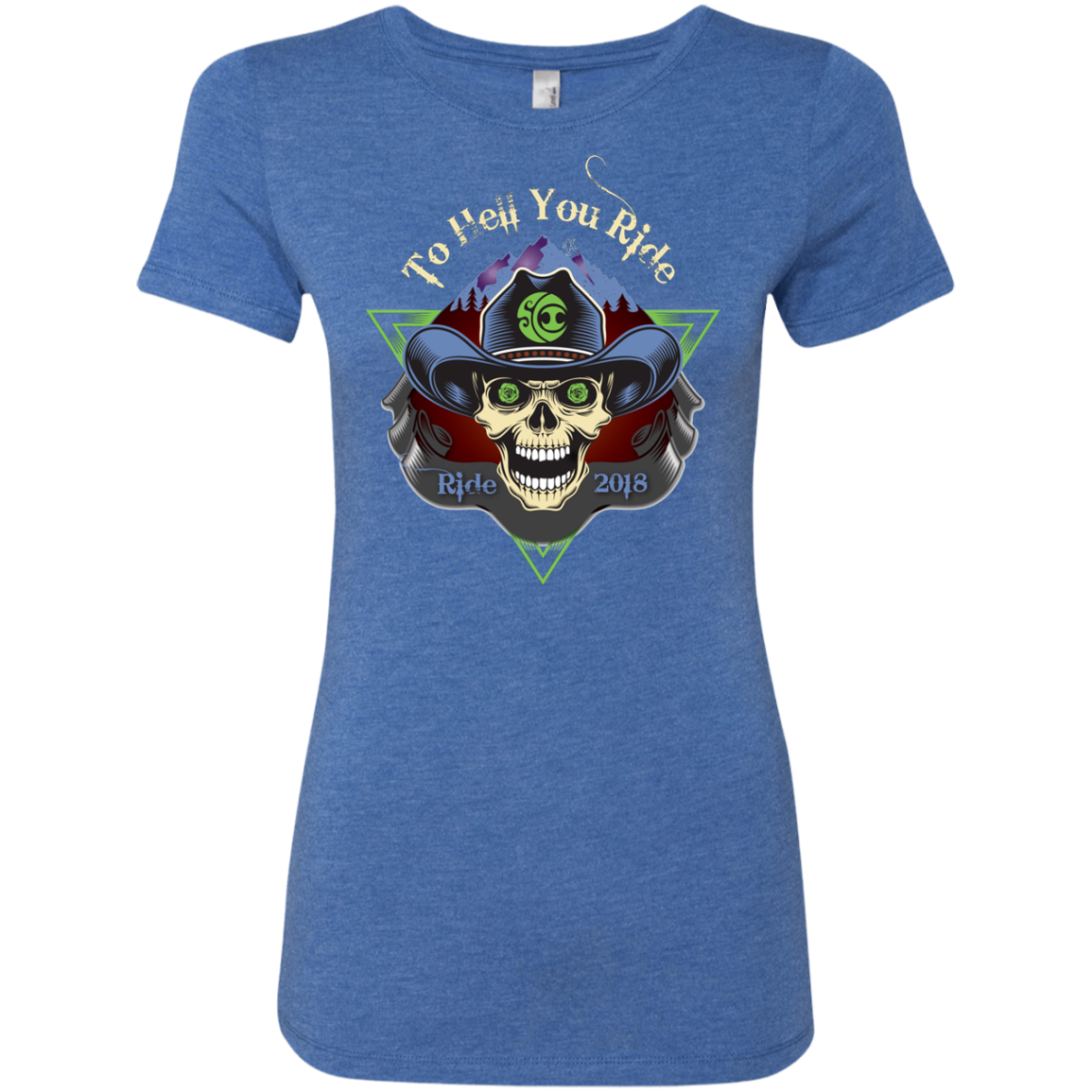 "2018 Ride Festival ""To Hell U Ride"" Next Level Ladies' Triblend T-Shirt - 10 Color Options"