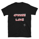 CHOOSE LOVE 100% Cotton Short-Sleeve Unisex T-Shirt INSPIRE