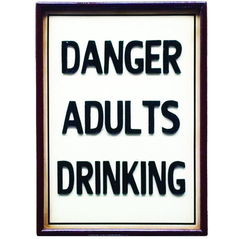 Danger Adults Drinking
