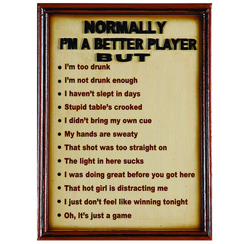 Normally I'm A Better Player But….