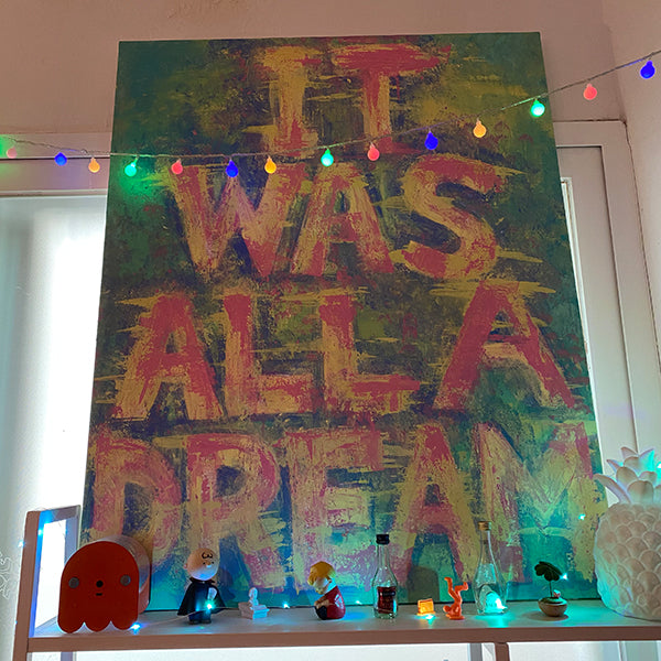 IT WAS ALL A DREAM ACRYLIC PAINTING