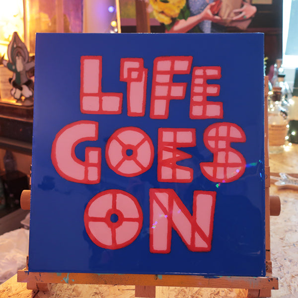 LIFE GOES ON ORIGINAL PAINTING