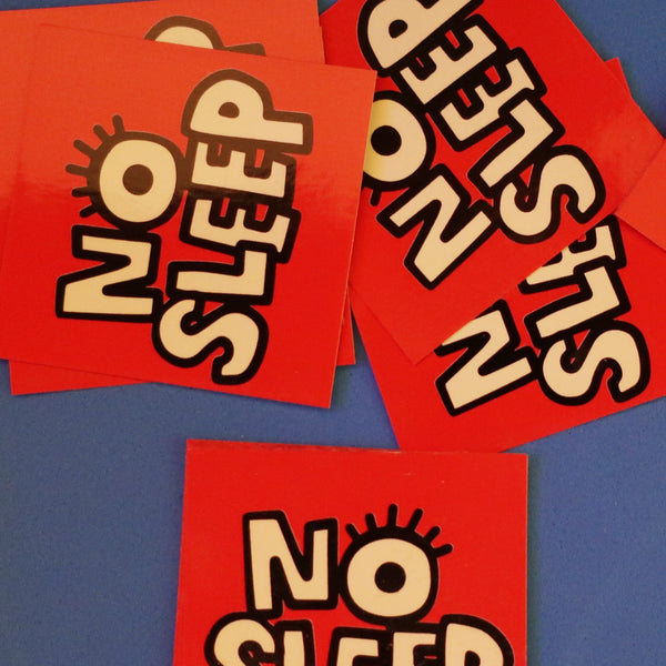 NO SLEEP STICKER