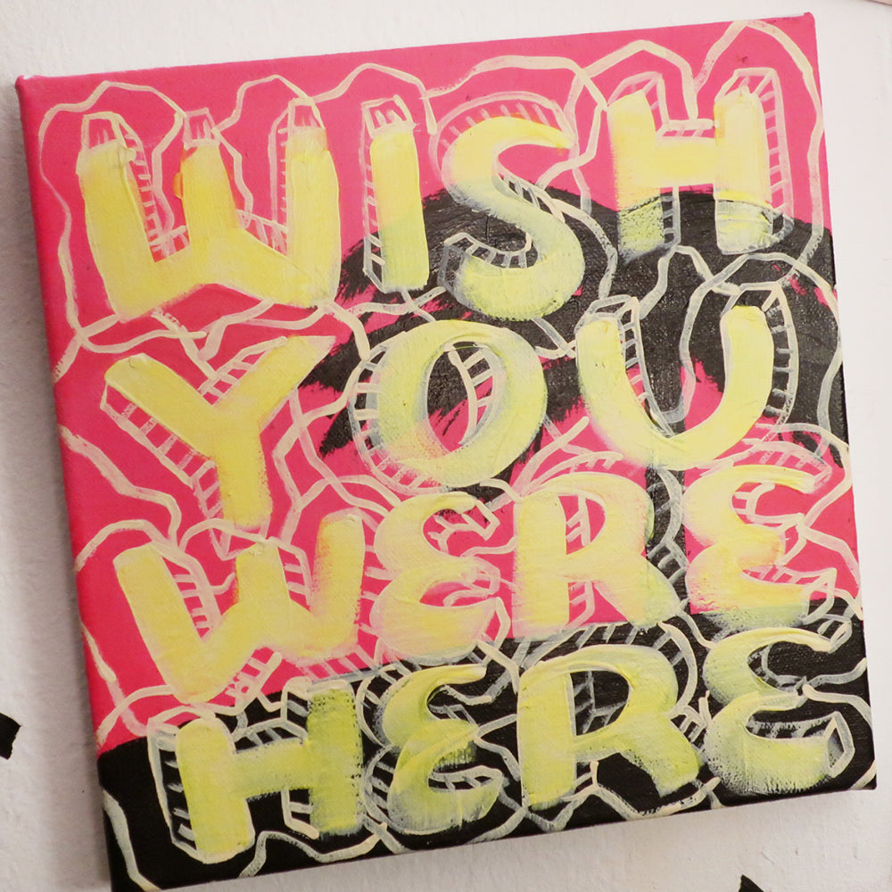 WISH YOU WERE HERE ORIGINAL ARTWORK