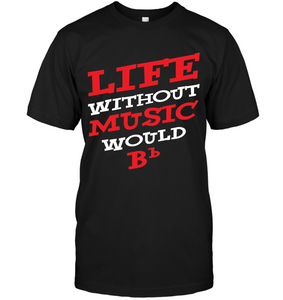 Life Without Music Would Bb Classic Tee