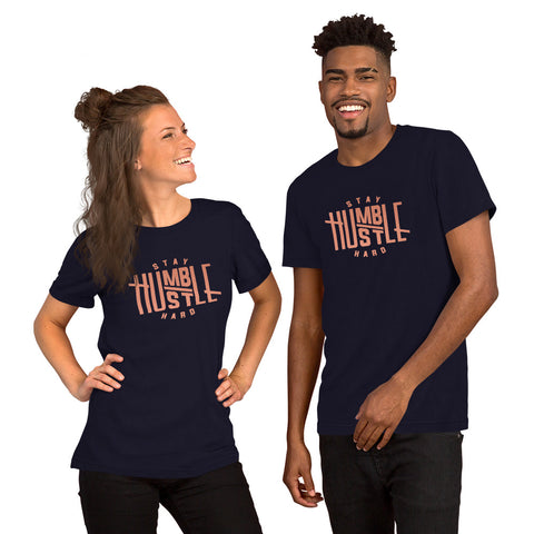 Stay Humble Hustle Hard copper rose print Short-Sleeve Unisex T-Shirt