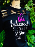 """She Believed She Could"""
