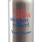 The Late Show with Stephen Colbert Personalized Stainless Steel Water Bottle | Official CBS Entertainment Store