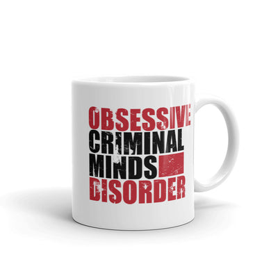 Criminal Minds Obsessive Criminal Minds Disorder White Mug