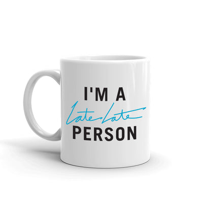 The Late Late Show with James Corden I'm A Late Late Person White Mug | Official CBS Entertainment Store