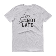 The Late Late Show with James Corden Late Late Not Late Adult Short Sleeve T-Shirt | Official CBS Entertainment Store