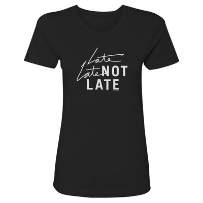 The Late Late Show with James Corden Late Late Not Late Women's Short Sleeve T-Shirt